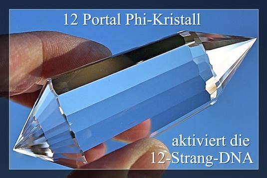 12 Portale PHI-KRISTALL –  zur Aktivierung der 12 - Strang DNA
