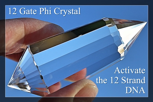 12 GATE PHI CRYSTALS - ACTIVATION OF 12 - STRAND DNA